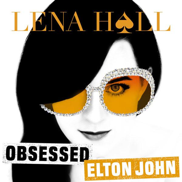 Lena Hall Obsessed: Elton John